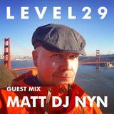 L E V E L 2 9 GUEST MIX - 9.1.16 - MATT DJ NYN