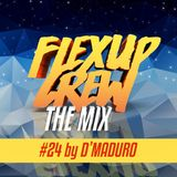 Flex Up Crew The Mix #24 - D'Maduro