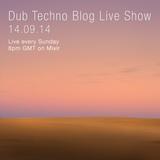 Dub Techno Blog Live Show 011 - Mixlr - 14.09.14