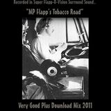 MP Flapp's Tobacco Road (Very Good Plus Download Mix 2011)