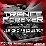 Trance Forever Podcast ( Guest Mix Episode 017 Jericho Frequency)