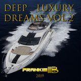 Deep Luxury Dreams Vol.2