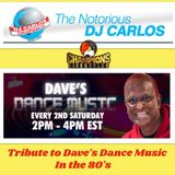 Notorious DJ Carlos - Tribute 80's Dave's Dance Music