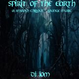 Spirit of the Earth ~ A Sm00th Chill0ut & L0unge Music
