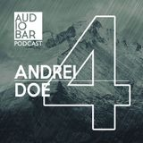 Audiobar Podcast 2018 - Andrei Doe