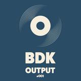 BDK - Output #001