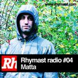 RhymastRadio #04 - Matta