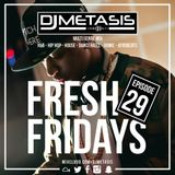 #FreshFridays EP. 29 (R&B, House, Dancehall, Hip Hop, Afrobeats & Grime)