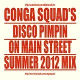 Conga Squad's Disco Pimpin On Main Street Summer 2012 Mix