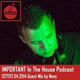 IMPORTANT In The House Podcast 027!07.04.2014 Guest Mix by Nevy