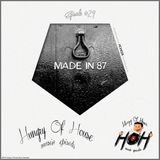 Hungry Of House Episode #029 - Made In 87