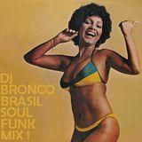 DJ BRONCO - BRASIL SOUL FUNK MIX #1 (2011)