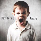 Fer Jerez - Angry