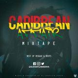 Caribbean Affair Mixtape (Roots-Reggae) -Dj Chaplain Kenya