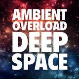 Ambient Overload - Deep Space
