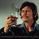 Mr Bronson - Mixtape For W Λ V E S 066