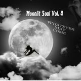 Moonlit Soul Vol. 4;  Whatever May Come