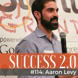 114: Aaron Levy | Raising the Bar