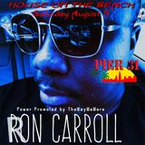 Ron Carroll @ House on the beach 8/5/17