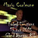 Mario Corleone - FADED EMOTIONS Techno Party - 13 Nov. 2015 Grand Bazaar RSL - GROOVY TRAX N°25 -