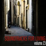 Soundtracks for Living - Volume 23