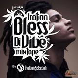 Iration Bless di Vibe Mixtape by Iration Selectah (Masterized by ZionProductions)
