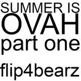 Summer is OVAH! (Part 1)