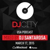 DJ Santarosa - DJcity Podcast - Mar. 17, 2015