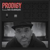 Maddruga - PRODIGY e (algumas) suas colaborações