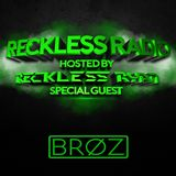 Reckless Radio 08 (Broz Guest Mix)
