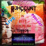 DJHCCUNT @ Remedyssound - IN DEEP ICESCREAM TERROR! LIVE PODCAST!