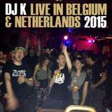 DJ K - Live in Belgium & Netherlands 2015