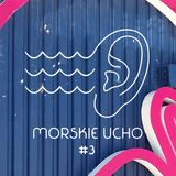 Morskie Ucho - podcast #3 - Maciej Maciągowski