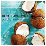 "Black January - COCONUT MIX 05""18"