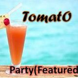 TomatO- Party (Featured)-8/march/2018
