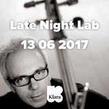 Late Night Lab 13 06 2017