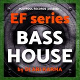 BASS HOUSE BY DJ ARI KARMA 4 PLAYFOOL RECORDS