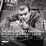 The Bass Society Amsterdam Radio Show #01 : NIXUS invites OOMBOI LAUW @ Rinse France