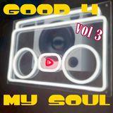 good 4 my soul - vol 3