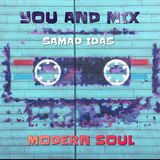 You And Mix Modern Soul 60 Minutes Mix By Samad Idas