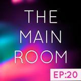 TXMayor Presents: The Main Room #20