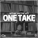 #NothinButTheHits 029 - One Take