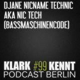 DJane NICname TECHnic NIC TECH (BASSmaschinenCODE) PROMOMIX Klark Kennt Podcast Berlin