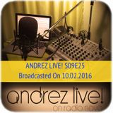 Andrez LIVE! S09E25 Broadcasted On 10.02.2016