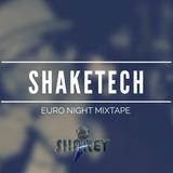 ShakeTech (Euro Night Mixtape) - Dj Shakey