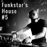 Funkstar's House #5
