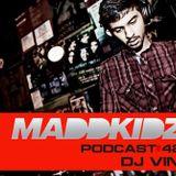 Maddkidz Podcast # 42 - DJ Vin