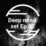 Deep Mind Set .EP 02