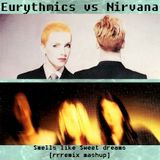 Nirvana vs Eurythmics - Smells like Sweet Dreams [rrremix mashup]