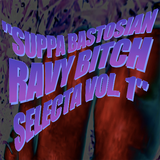 "Tiva aka DJ Rustic Widow présente : ""SUPPA BASTOSIAN RAVY BITCH SELECTA VOL 1"""